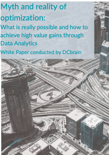Myth and reality of optimization: What is really possible and how to achieve high value gains through Data Analytics White Paper conducted by DCbrain
