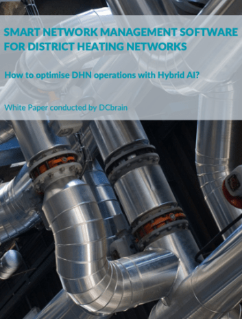 SMART NETWORK MANAGEMENT SOFTWARE FOR DISTRICT HEATING NETWORKS How to optimise DHN operations with Hybrid AI? White Paper conducted by DCbrain